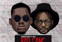 Ajebutter22 ft Falz – Bad Gang