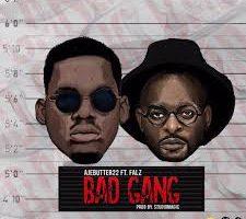 Ajebutter22 ft Falz – Bad Gang