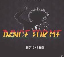 Mr Eazi ft Eugy – Dance For Me