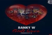 (Video) Banky W – Gidi Love