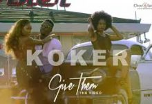 (Video) Koker – Give Them