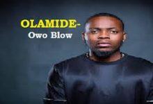 Olamide – Owo Blow