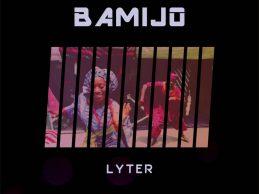 """Lyter releases hit track """"Bamijo"""""""