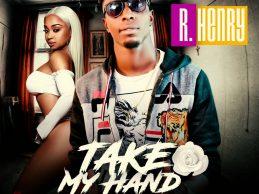 R. Henry – take my hand