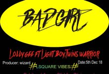 """New Music: Olly gee ft Light Boy ft Twins Warrior – """"Bad girl"""""""
