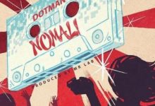 New Music: Dotman – Nomali