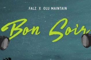 """New Music: Falz – """"Bon soir"""" ft Olu maintain"""