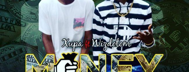 "New Music: Xupa ft Wiztom – ""Money issue"""