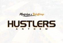 "Mayorkun X Babyfhaze – ""Hustlers Anthem"""