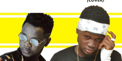 Kizz Daniel ft Babyfhaze – Fvck you (challenge cover)