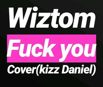 Wiztom – fuck you(cover)