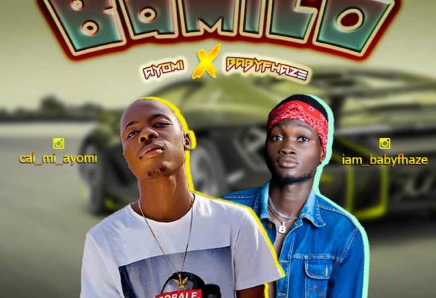 "Ayomi X BabyFhaze – ""Bamilo"" prod by Projessimusic"