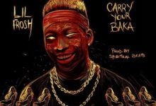 "Lil Frosh – ""Carry ur Baka"""