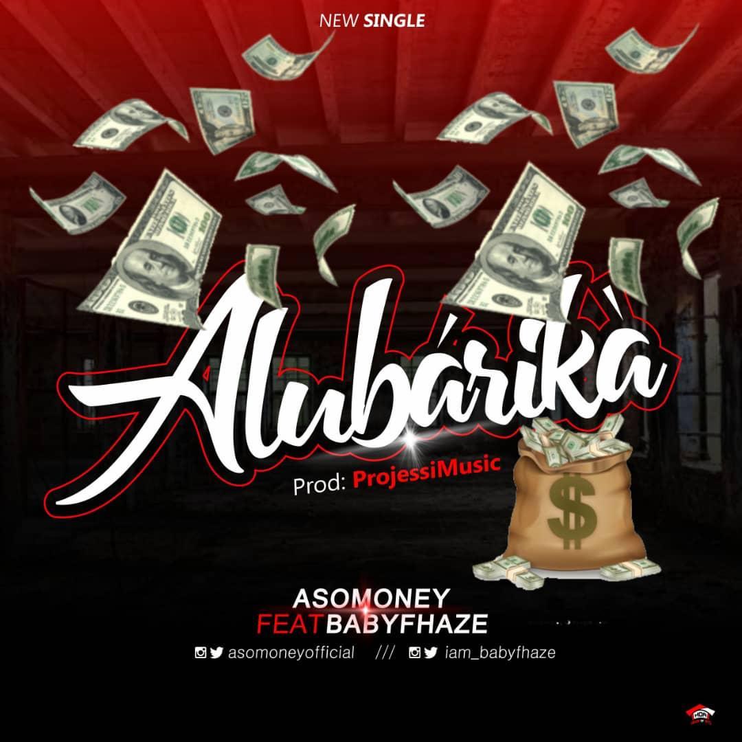 "Asomoney X Babyfhaze – ""Alubarika"""
