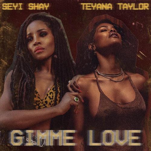 """Seyi shay ft Teyana Taylor – """"Gimme Love"""" (Remix)"""