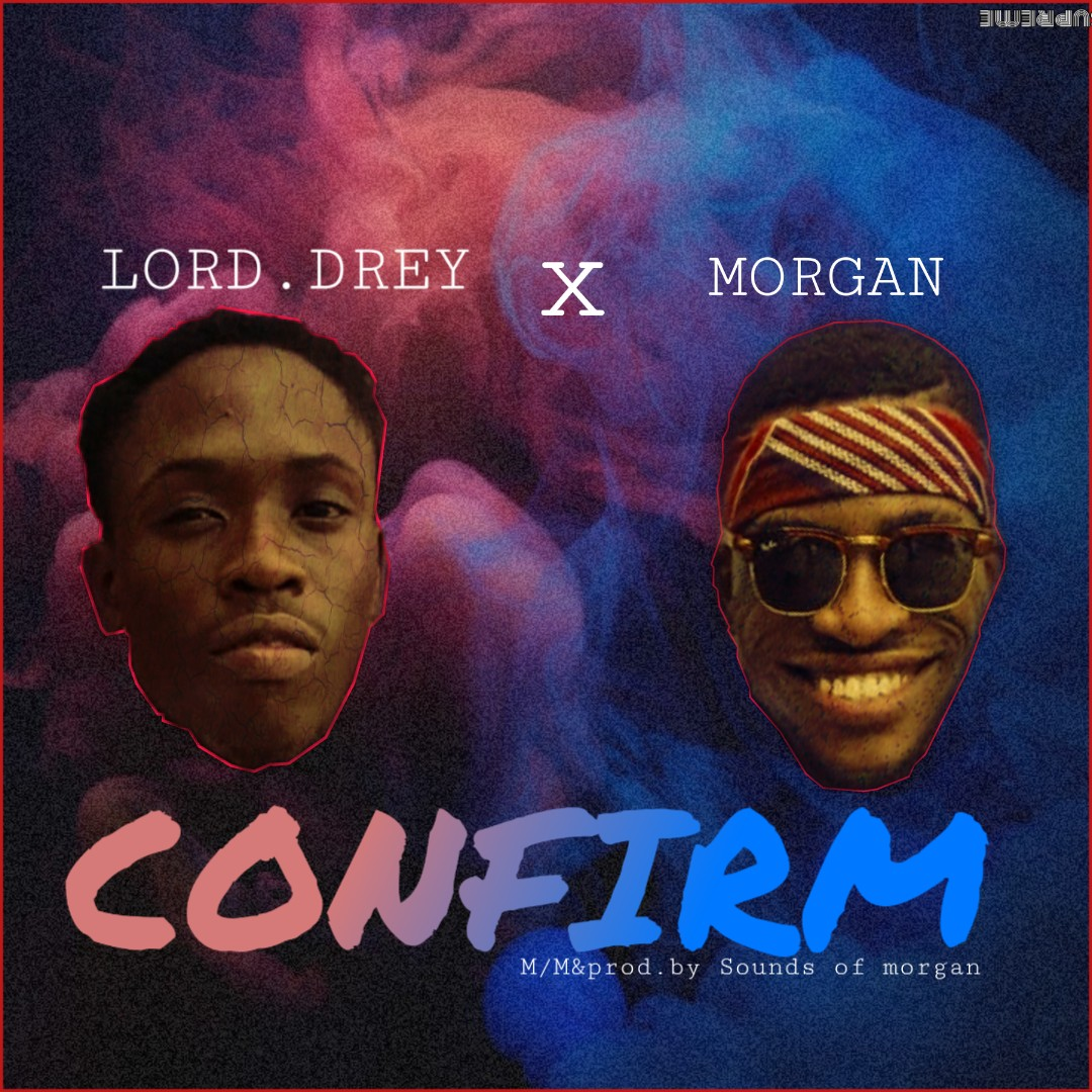 "Lord Drey – ""Confirm"""