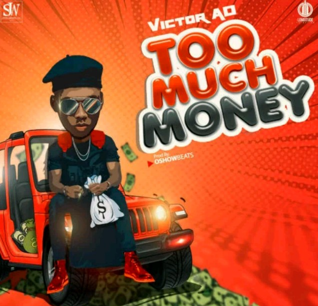 "Victor AD – ""Too Much Money"""
