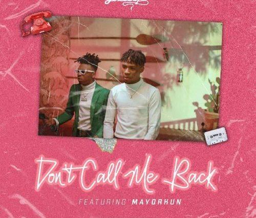 """Joeboy – """"Don't Call Me Back"""" ft. Mayorkun"""