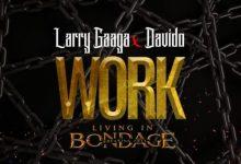 "Larry Gaaga x Davido – ""Work"" (Prod. Fresh VDM)"