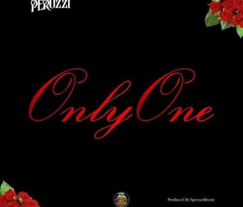 "Peruzzi – ""Only One"" (Prod. By Speroach Beatz)"