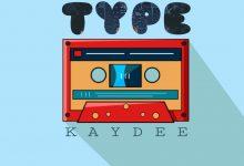 Kaydee – Type