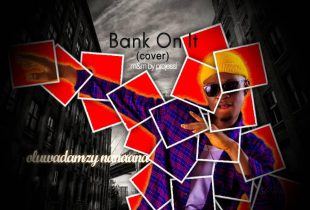 Oluwadamzy – Bank on it (cover)